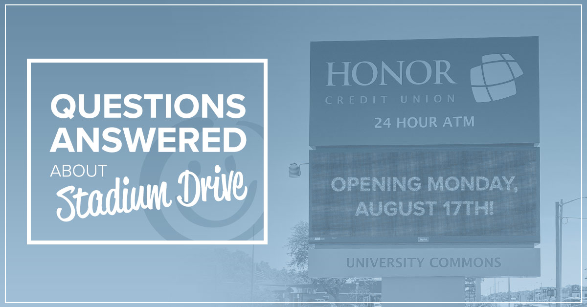 image of the outdoor sign of the new honor credit union stadium drive location with text on image that reads questions answered about stadium drive