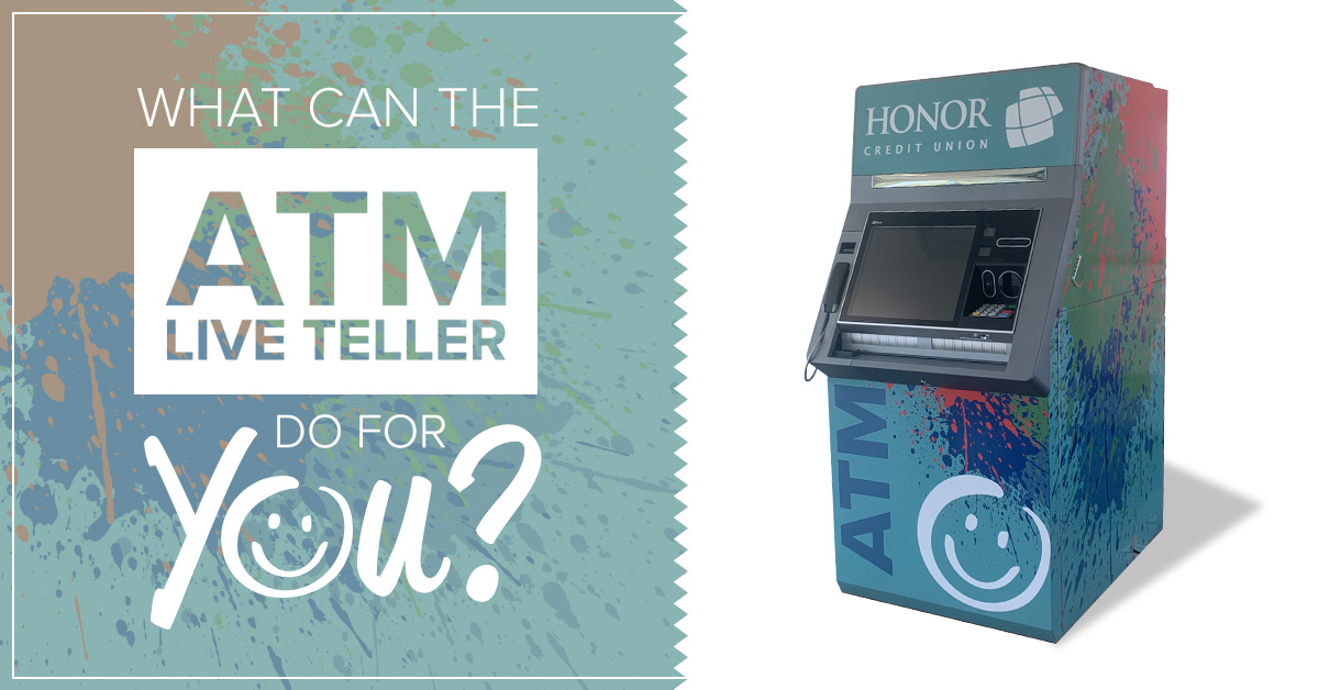 image of an honor credit union atm live teller machine with text promoting a blog post titled what can the atm live teller do for you