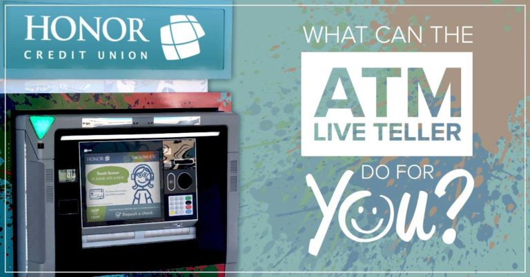 image of an honor credit union atm live teller machine with text on the image that reads what can the atm live teller do for you