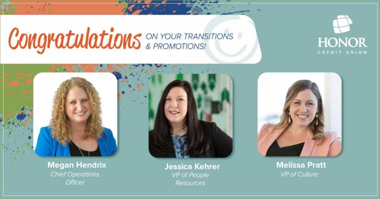image featuring honor credit union portrait photos of megan hendrix, jessica kehrer, and melissa with text on the image announcing their promotions